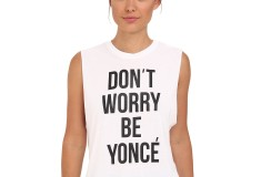 StyleStalker Don't Worry Be Yonce Muscle Tank