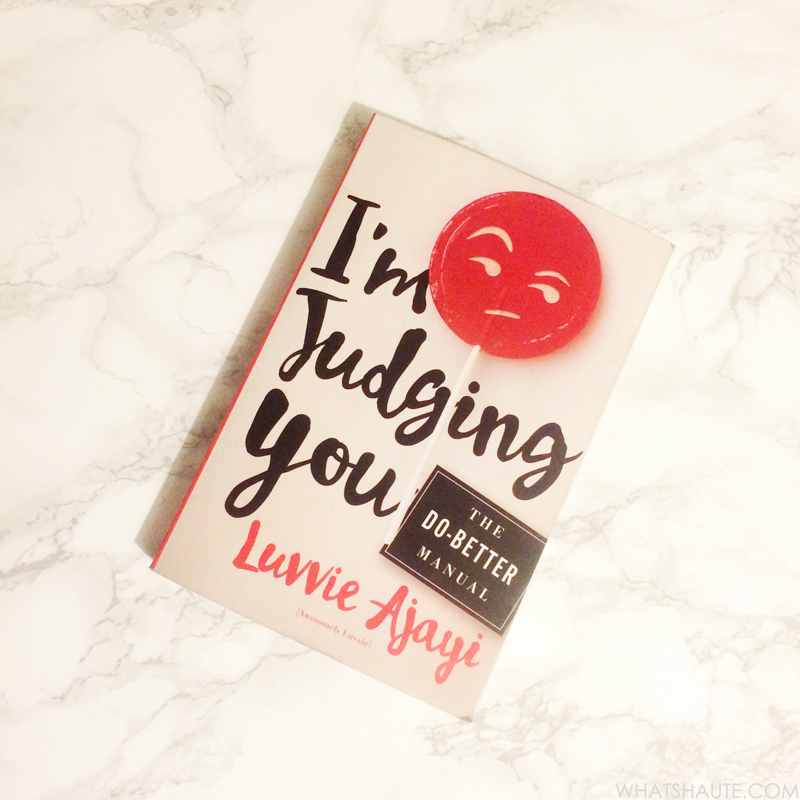 My review: I'm Judging You The Do-Better Manual by Luvvie Ajayi