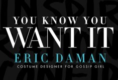 Win it! One of 5 signed copies of 'You Know You Want It' by Gossip Girl costume designer Eric Daman