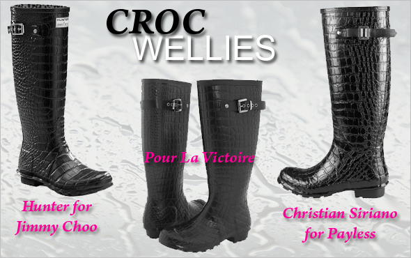Seeing triple: the croc rain boot Hunter for Jimmy Choo croc Wellie Pour La Victoire Rus Christian Siriano for Payless Storm