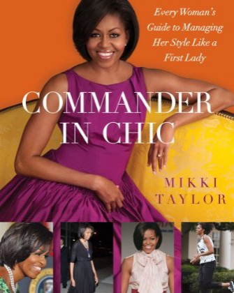 Commander in Chic: Every Woman's Guide to Managing Her Style Like a First Lady [Hardcover]