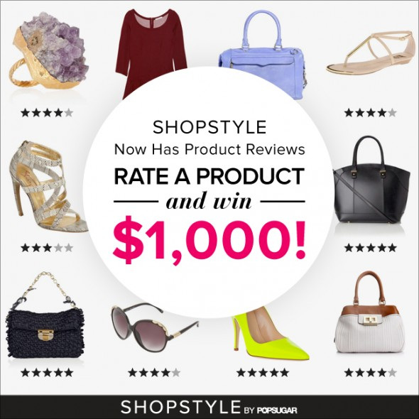 Write a product review and enter to win $1,000 from ShopStyle.com